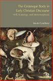 Grotesque Body in Early Christian Discourse : Hell, Scatology, and Metamorphosis, Czachesz, Istvan, 1845538854