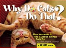 Why Do Cats Do That?, Kim Campbell Thornton, 1933958855