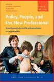 Policy, People, and the New Professional : De-Professionalisation and Re-Professionalisation in Care and Welfare, , 9053568859