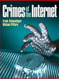 Crimes of the Internet, Schmalleger, Frank J. and Pittaro, Michael, 0132318865