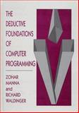 The Deductive Foundations of Computer Programming, Manna, Zohar and Waldinger, Richard, 0201548860