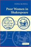 Poor Women in Shakespeare, McNeill, Fiona, 0521868866