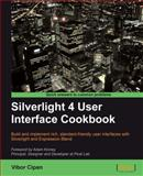 Silverlight 4 User Interface Cookbook : Build and implement rich, standard-friendly user interfaces with Silverlight and Expression Blend, Cipan, Vibor, 1847198864