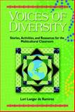 Voices of Diversity : Stories, Activities, and Resources for the Multicultural Classroom, Langer de Ramirez, Lori, 0131178865