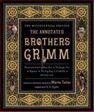 The Annotated Brothers Grimm, Jacob Grimm and Wilhelm Grimm, 0393088863