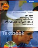 Managing and Maintaining a Microsoft Windows Server 2003 Environment (70-290), Microsoft Official Academic Course Staff, 0470068868