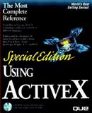 Using ActiveX Special Edition, Que Development Group Staff, 0789708868