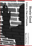 Love in a Time of Paranoia : Twenty20 Chapbook Series No. 1, Good, Howie, 0983058865