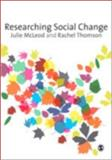 Researching Social Change : Qualitative Approaches, Thomson, Rachel and McLeod, Julie, 1412928869