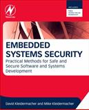 Embedded Systems Security : Practical Methods for Safe and Secure Software and Systems Development, Kleidermacher, David and Kleidermacher, Mike, 0123868866