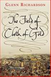 The Field of Cloth of Gold, Richardson, Glenn, 0300148860