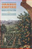 Orange Empire California and the Fruits of Eden, Sackman, Douglas Cazaux, 0520238869