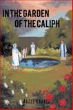 In the Garden of the Caliph, Hazel Krantz, 1466928867