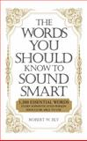 The Words You Should Know to Sound Smart, Bobbi Bly, 1598698869