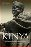 Kenya : A History since Independence, Hornsby, Charles, 1848858868