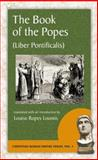The Book of the Popes (Liber Pontificalis) : To the Pontificate of Gregory I, , 1889758868