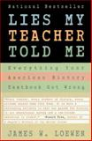 Lies My Teacher Told Me, James W. Loewen, 0684818868
