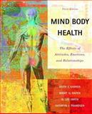 Mind/Body Health : The Effects of Attitudes, Emotions and Relationships, Hafen, Brent and Frandsen, Kathryn, 0805378863
