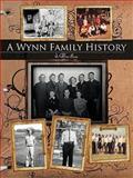 A Wynn Family History, Jo Wynn Savoy, 1438988869