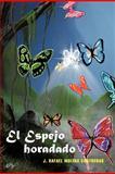 El Espejo Horadado, J. Rafael Molina Contreras, 1463328869