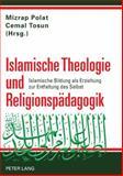 Islamische Theologie und Religionspädagogik : Islamische Bildung als Erziehung zur Entfaltung des Selbst, , 3631598866