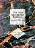 The Team Development Fieldbook : A Step-by-Step Approach for Student Teams, Paul, Jim and Strbiak, Christy A., 0072298863