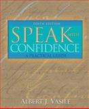 Speak with Confidence : A Practical Guide, Vasile, Albert J., 0205498868