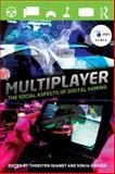 Multiplayer : The Social Aspects of Digital Gaming, , 0415828864