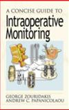 A Concise Guide to Intraoperative Monitoring, Zouridakis, George and Papanicolaou, Andrew C., 0849308860
