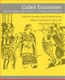 Coded Encounters : Writing, Gender, and Ethnicity in Colonial Latin America, Francisco Javier Cevallos, 0870238868