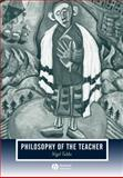 Philosophy of the Teacher 9781405138864