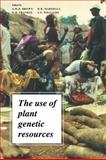 The Use of Plant Genetic Resources, , 0521368863