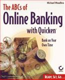 ABCs of Online Banking with Quicken, Michael Meadhra, 0782118860
