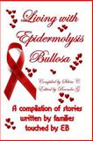 Living with Epidermolysis Bullosa, Silvia C., 143032886X