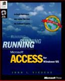 Running Microsoft Access for Windows 95 : In-Depth Reference and Inside Tips from the Software Experts, Viescas, John L., 1556158866