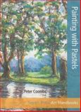Painting with Pastels, Peter Coombs, 1844488861