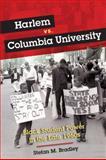 Harlem vs. Columbia University : Black Student Power in the Late 1960s, Bradley, Stefan M., 0252078861