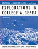 Graphing Calculator Manual to accompany Explorations in College Algebra, Kime, Linda Almgren and Clark, Judy, 0471488860