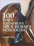 100 Ways to Improve Your Horse's Schooling, Susan McBane, 0715328867