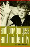 Anthony Burgess and Modernity, , 0719078865