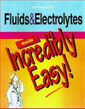 Fluids and Electrolytes Made Incredibly Easy, Springhouse Publishing, 0874348862