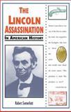 The Lincoln Assassination in American History, Robert Somerlott, 0894908863