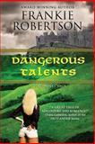 Dangerous Talents, Frankie Robertson, 0615638864