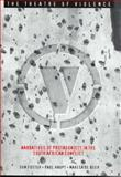 The Theatre of Violence : Narratives of Protagonists in the South African Conflict, Foster, Don H. and Haupt, Paul, 0852558864