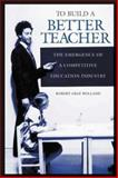 To Build a Better Teacher, Robert Gray Holland, 0897898869