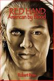 Red Hand : American by Blood, Robert Ross, 0966958861