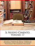 Il Nuovo Cimento, Societ Italia Fisica and Società Italiana Di Fisica, 1148498869