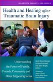 Health and Healing after Traumatic Brain Injury, , 1440828865