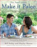 Make It Paleo, Bill Staley and Hayley Mason, 1936608863