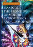 Essays on the Frontiers of Modern Astrophysics and Cosmology, Mathew, Santhosh, 3319018868